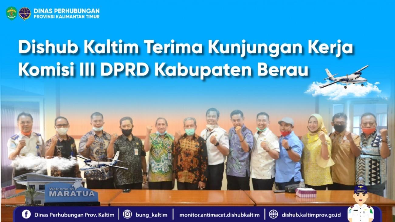 Dishub Kaltim Terima Kunjungan Kerja Komisi III DPRD Kabupaten Berau