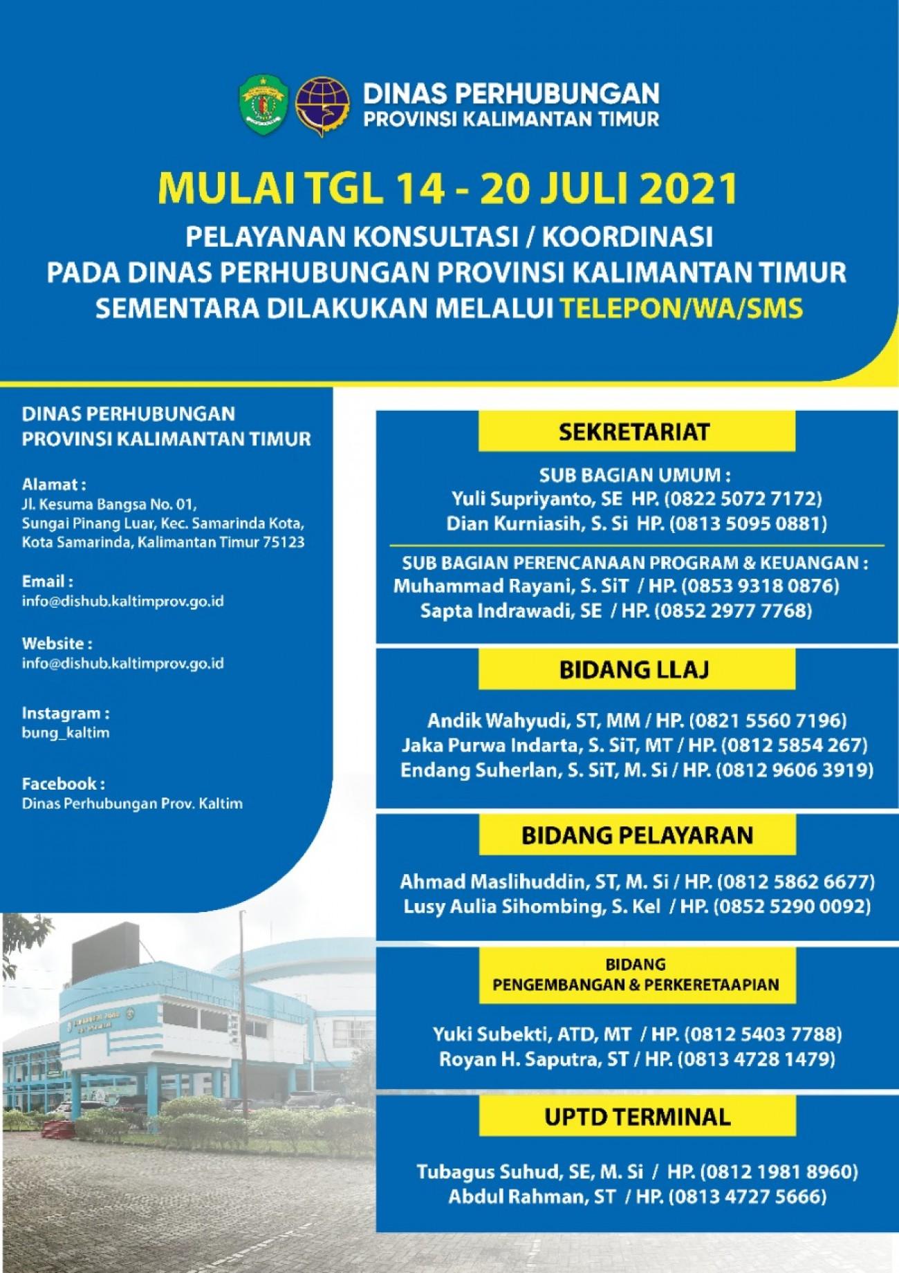 Mulai Tgl. 14 - 20 Juli 2021 Pelayanan Konsultasi / Koordinasi Pada Dinas Perhubungan Provinsi Kalimantan Timur Sementara Dilakukan Melalui Telepon/Wa/Sms