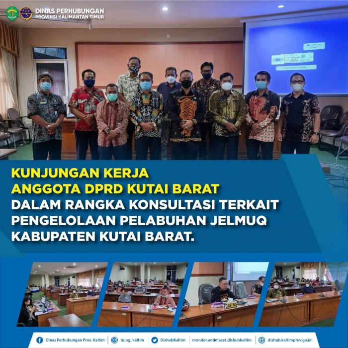 Kunjungan Kerja Anggota DPRD Kutai Barat Dalam Rangka Konsultasi Terkait Pengelolaan Pelabuhan Jelmuq Kabupaten Kutai Barat