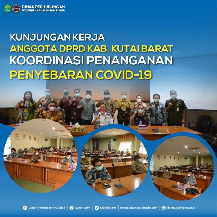Kunjungan Kerja Anggota DPRD Kab. Kutai Barat dalam rangka Penanganan Penyebaran Covid 19