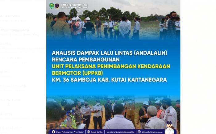 Analisis Dampak Lalu Lintas (Andalalin) Rencana Pembangunan Unit Pelaksana Penimbangan Kendaraan Bermotor (Uppkb) Km. 36 Samboja Kab. Kutai Kartanegara
